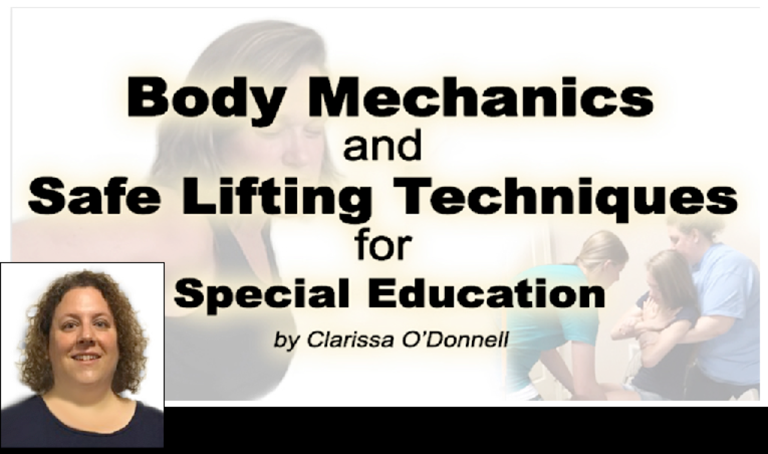 Welcome screen to the course Body Mechanics and Safe Lifting for Special Educaiton